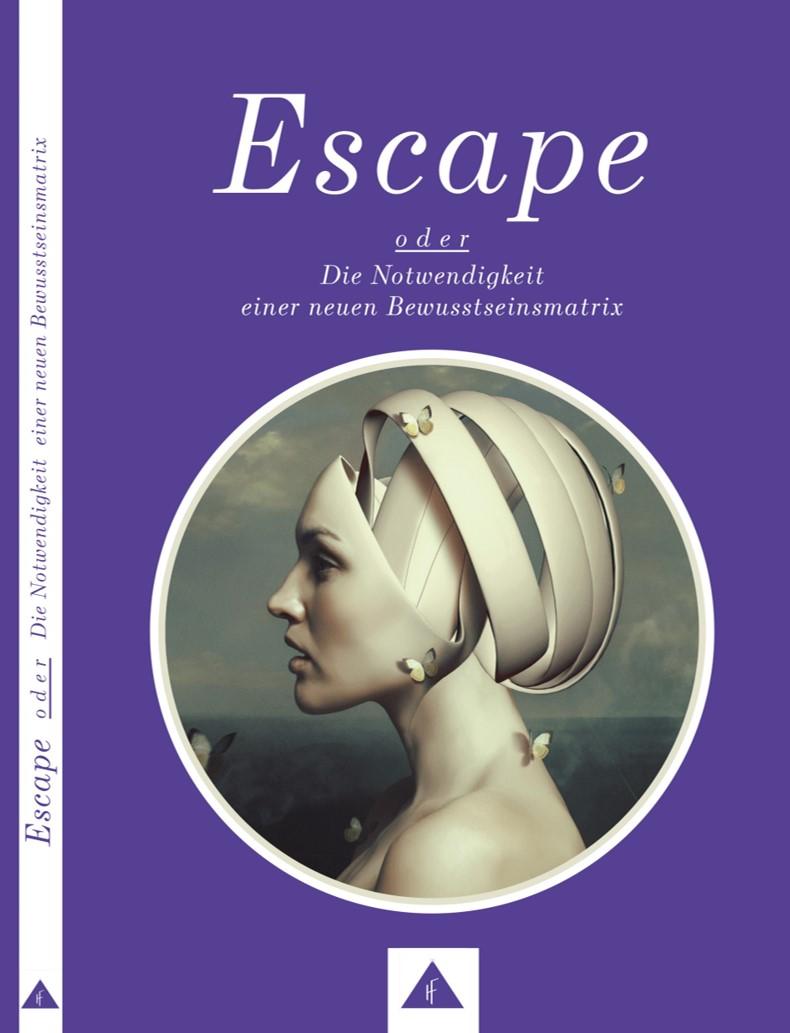Postulat Escape oder Die Notwendigkeit einer neuen Bewusstseinsmatrix